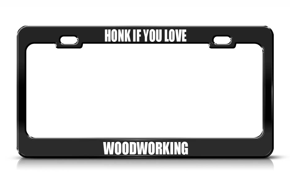Speedy Pros Honk If You Love Woodworking Hobbies License Plate Frame Tag at Sears.com