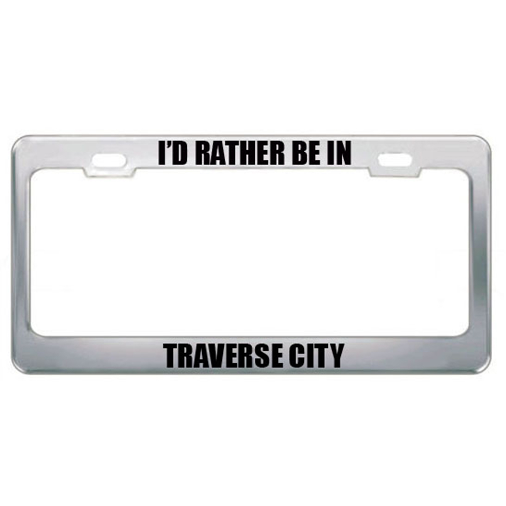 Speedy Pros I'D Rather Be In Traverse City Mi City Country Metal License Plate Frame Tag Border at Sears.com