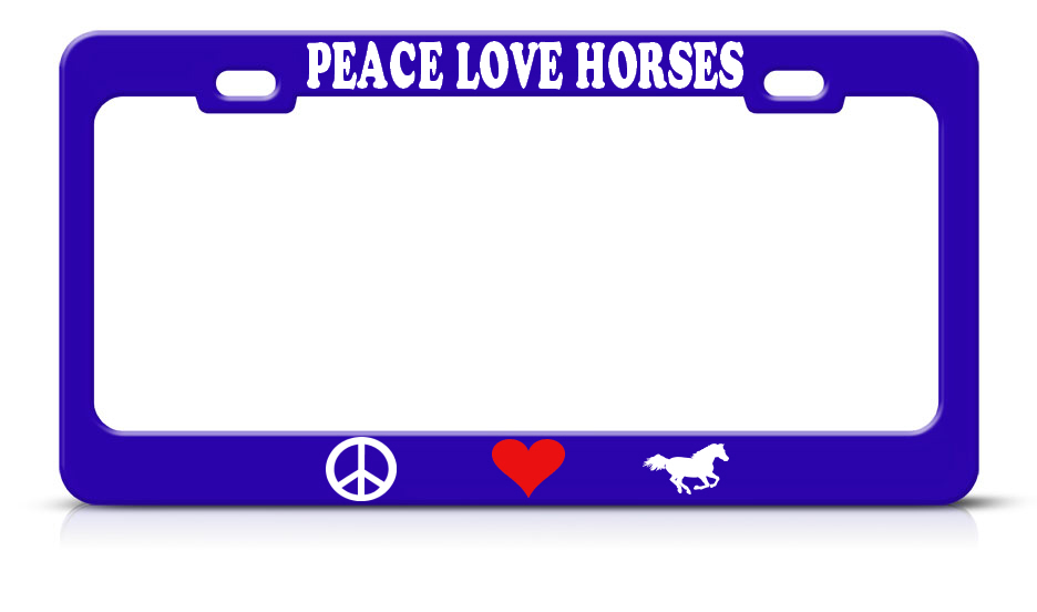 Peace Love Horses Metal Steel Heavy Duty Blue License